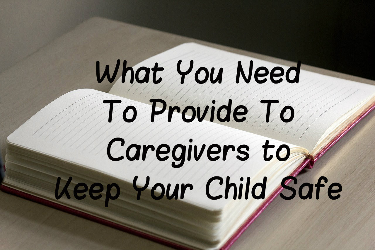 What Your Caregivers NEED to Keep Your Child Safe