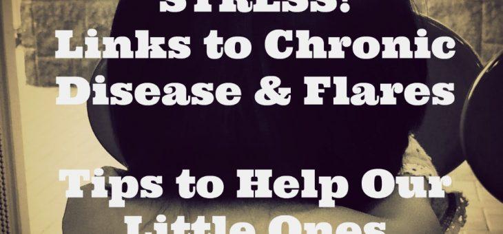 Stress & Chronic Disease – Links to Flares & Disease