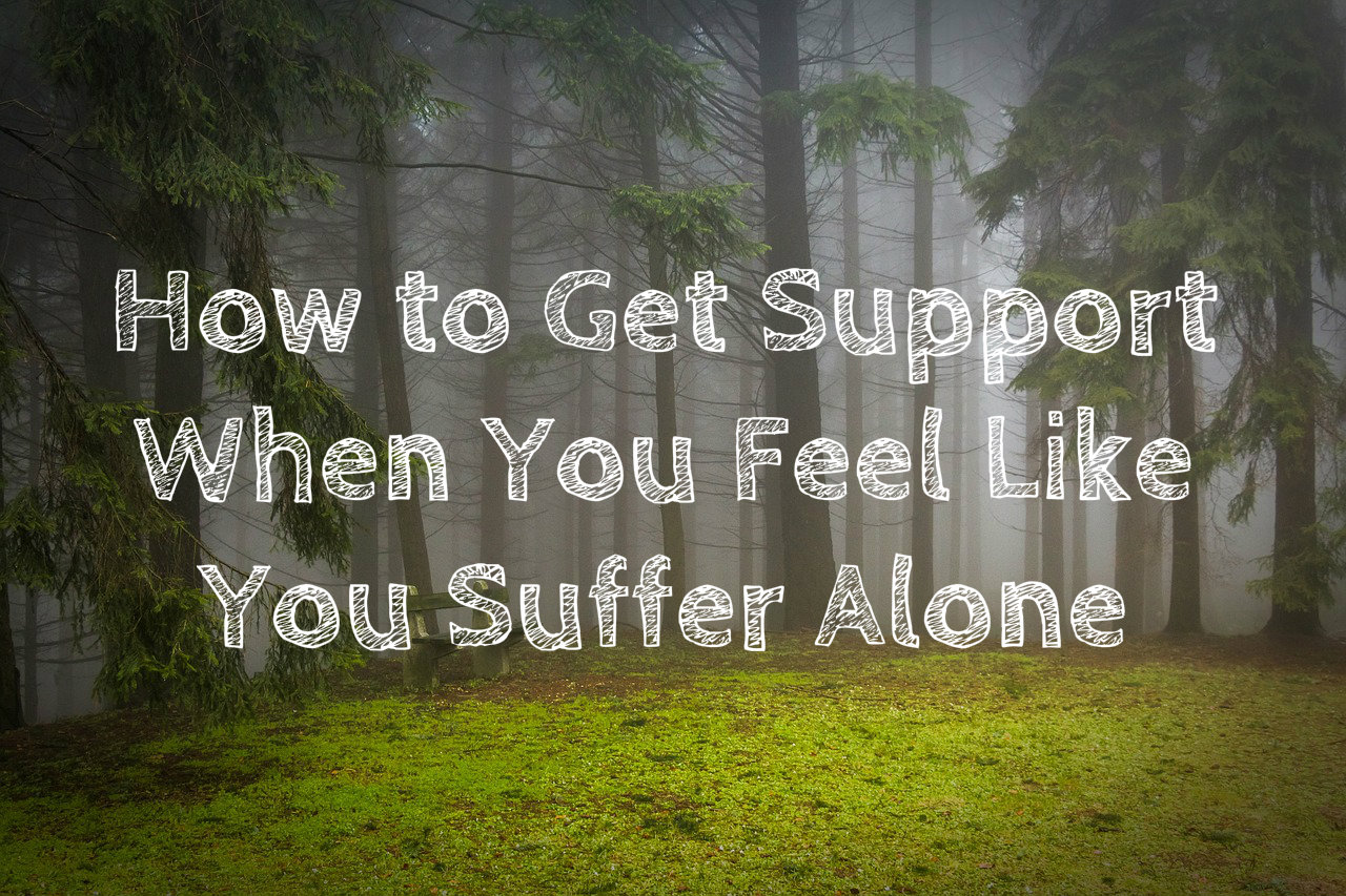 How to Get Support When You Feel Alone
