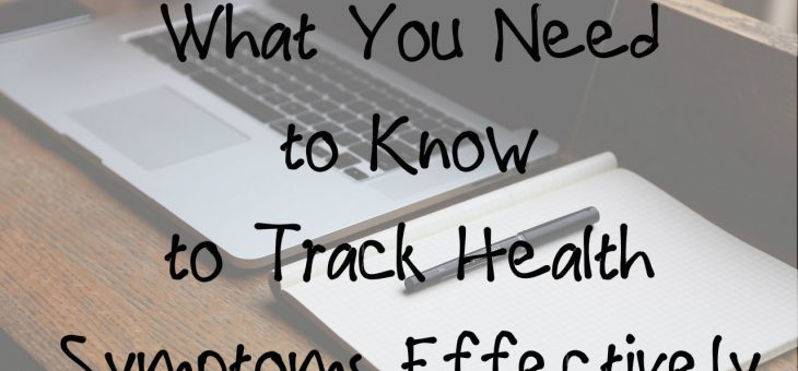 What You Need to Know to Track Health Symptoms Effectively