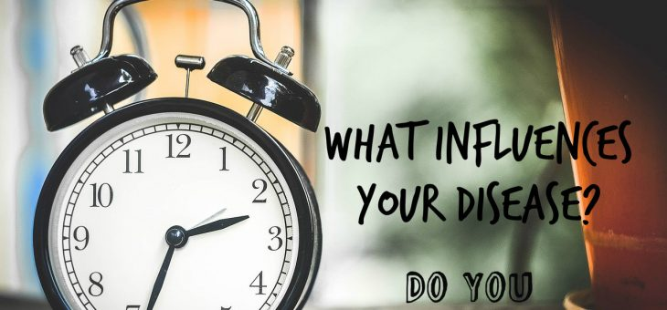 What Influences Your Disease? Do You Have Control?
