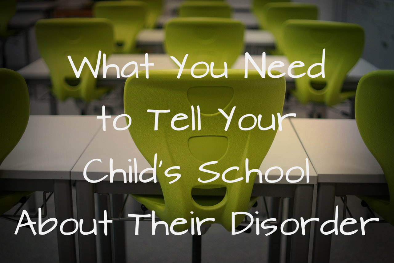 What to Tell Your Child's School About Their Disorder